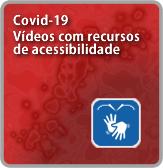 Vídeos sobre covid com acessibilildade